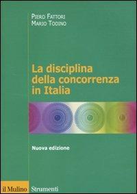 La La disciplina della concorrenza in Italia - Fattori Piero Todino Mario - wuz.it