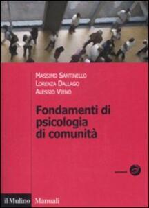 Fondamenti di psicologia di comunità - Massimo Santinello,Lorenza Dallago,Alessio Vieno - copertina