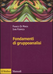 Libro Fondamenti di gruppoanalisi Franco Di Maria , Ivan Formica