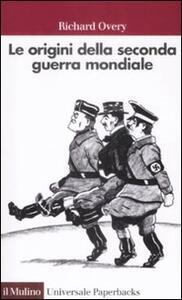 Le origini della seconda guerra mondiale - Richard J. Overy - copertina