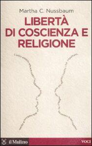 Libro Libertà di coscienza e religione Martha C. Nussbaum