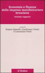 Libro Economia e finanza delle imprese manifatturiere bresciane. Settimo rapporto