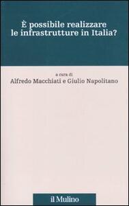 È possibile realizzare le infrastrutture in Italia? - copertina