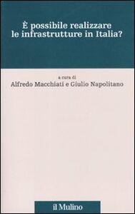 Libro È possibile realizzare le infrastrutture in Italia?