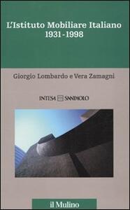 L' istituto mobiliare italiano. Vol. 5: 1931-1998. - Giorgio Lombardo,Vera Zamagni - copertina