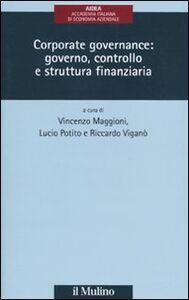 Libro Corporate governance: governo, controllo e struttura finanziaria