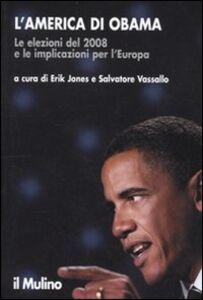 Foto Cover di L' America di Obama. Le elezioni del 2008 e le implicazioni per l'Europa, Libro di  edito da Il Mulino