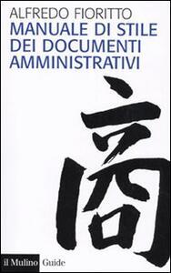 Manuale di stile dei documenti amministrativi - Alfredo Fioritto - copertina