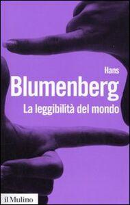 Foto Cover di La leggibilità del mondo. Il libro come metafora della natura, Libro di Hans Blumenberg, edito da Il Mulino