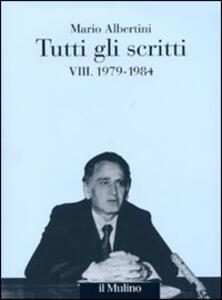 Tutti gli scritti. Vol. 8: 1979-1984. - Mario Albertini - copertina