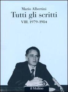 Foto Cover di Tutti gli scritti. Vol. 8: 1979-1984., Libro di Mario Albertini, edito da Il Mulino