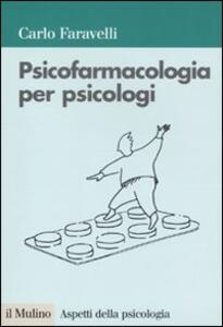 Psicofarmacologia per psicologi - Carlo Faravelli - copertina