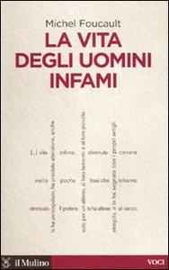 Libro La vita degli uomini infami Michel Foucault
