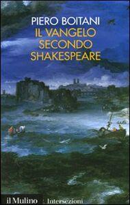 Foto Cover di Il Vangelo secondo Shakespeare, Libro di Piero Boitani, edito da Il Mulino