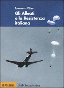 Libro Gli alleati e la Resistenza italiana Tommaso Piffer