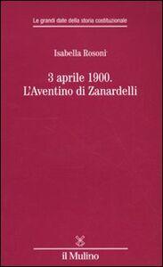 Libro 3 aprile 1900. L'Aventino di Zanardelli Isabella Rosoni