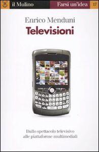Libro Televisioni Enrico Menduni