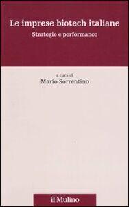 Foto Cover di Le imprese biotech italiane. Strategie e performance, Libro di  edito da Il Mulino
