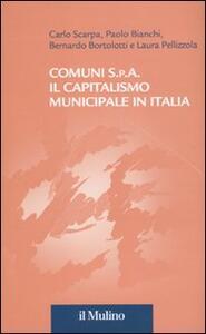 Comuni S.p.A. Il capitalismo municipale in Italia - copertina