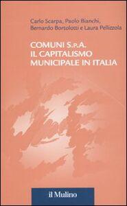 Libro Comuni S.p.A. Il capitalismo municipale in Italia