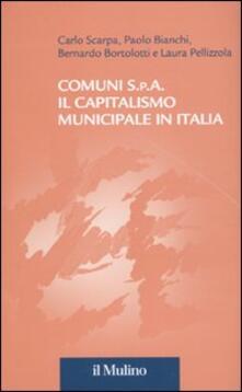 Letterarioprimopiano.it Comuni S.p.A. Il capitalismo municipale in Italia Image