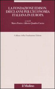 Libro La Fondazione Edison: dieci anni di ricerca sull'economia reale in Europa