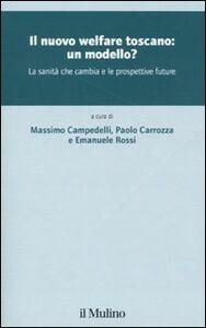 Foto Cover di Il nuovo welfare toscano: un modello? La sanità che cambia e le prospettive future, Libro di  edito da Il Mulino