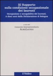 Undicesimo rapporto sulla condizione occupazionale dei laureati. Occupazione e occupabilità dei laureati. A dieci anni dalla Dichiarazione di Bologna - copertina