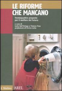 Libro Le riforme che mancano. Trentaquattro proposte per il welfare del futuro