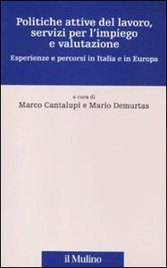 Politiche attive del lavoro, servizi per l'impiego e valutazione. Esperienze e percorsi in Italia e in Europa