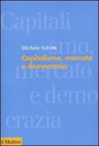 Capitalismo, mercato e democrazia - Michele Salvati - copertina
