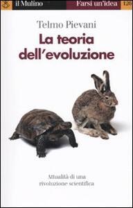 La teoria dell'evoluzione. Attualità di una rivoluzione scientifica - Telmo Pievani - copertina