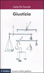 Foto Cover di Giustizia, Libro di Carla De Pascale, edito da Il Mulino