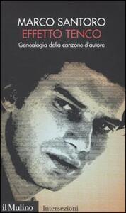Effetto Tenco. Genealogia della canzone d'autore - Marco Santoro - copertina