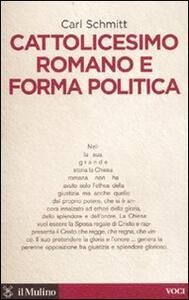 Cattolicesimo romano e forma politica - Carl Schmitt - copertina