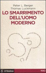 Libro Lo smarrimento dell'uomo moderno Peter L. Berger , Thomas Luckmann