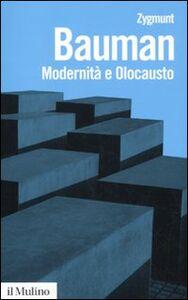 Foto Cover di Modernità e olocausto, Libro di Zygmunt Bauman, edito da Il Mulino
