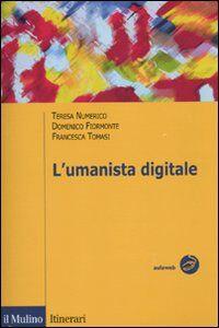Foto Cover di L' umanista digitale, Libro di AA.VV edito da Il Mulino