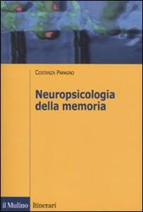 Neuropsicologia della memoria - Costanza Papagno - copertina