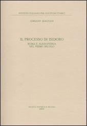 Il processo di Isidoro. Roma e Alessandria nel primo secolo