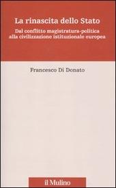 La rinascita dello Stato. Dal conflitto magistratura-politica alla civilizzazione istituzionale europea