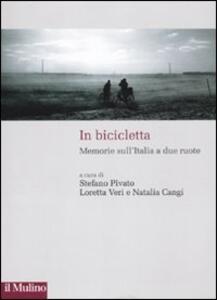 In bicicletta. Memorie sull'Italia a due ruote - copertina