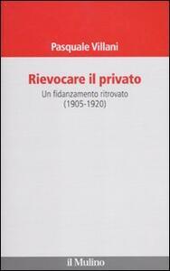Rievocare il privato. Un fidanzamento ritrovato (1905-1920) - Pasquale Villani - copertina