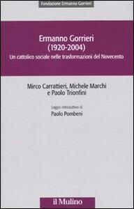 Ermanno Gorrieri (1920-2004). Un cattolico sociale nelle trasformazioni del Novecento