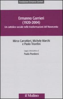 Filippodegasperi.it Ermanno Gorrieri (1920-2004). Un cattolico sociale nelle trasformazioni del Novecento Image