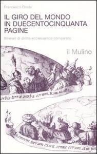 Il giro del mondo in duecentocinquanta pagine. Itinerari di diritto ecclesiastico comparato - Francesco Onida - copertina