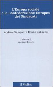 L' Europa sociale e la Confederazione europea dei sindacati