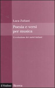 Poesia e versi per musica. L'evoluzione dei metri italiani - Luca Zuliani - copertina