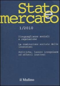 Stato e mercato. Quadrimestrale di analisi dei meccanismi e delle istituzioni sociali, politiche ed economiche (2010). Vol. 1 - copertina