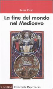 La fine del mondo nel Medioevo - Jean Flori - copertina